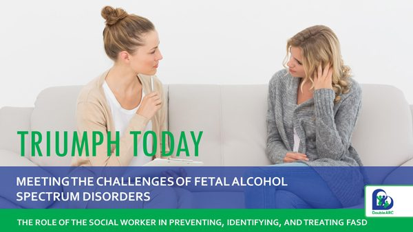 The Role of the Social Worker in Preventing, Identifying, and Treating FASD
